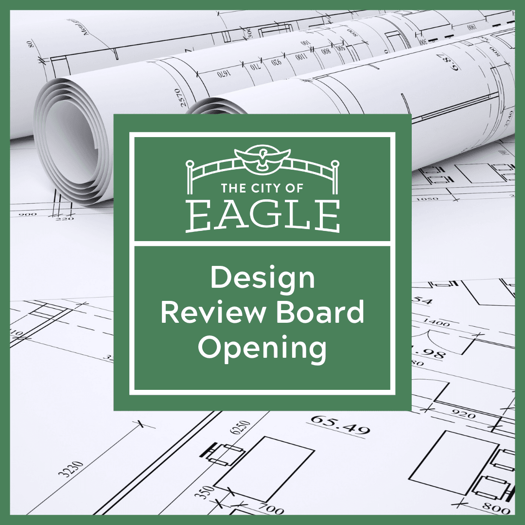 Text says &#34City of Eagle Design Review Board Opening&#34 over a background of architecture drawin