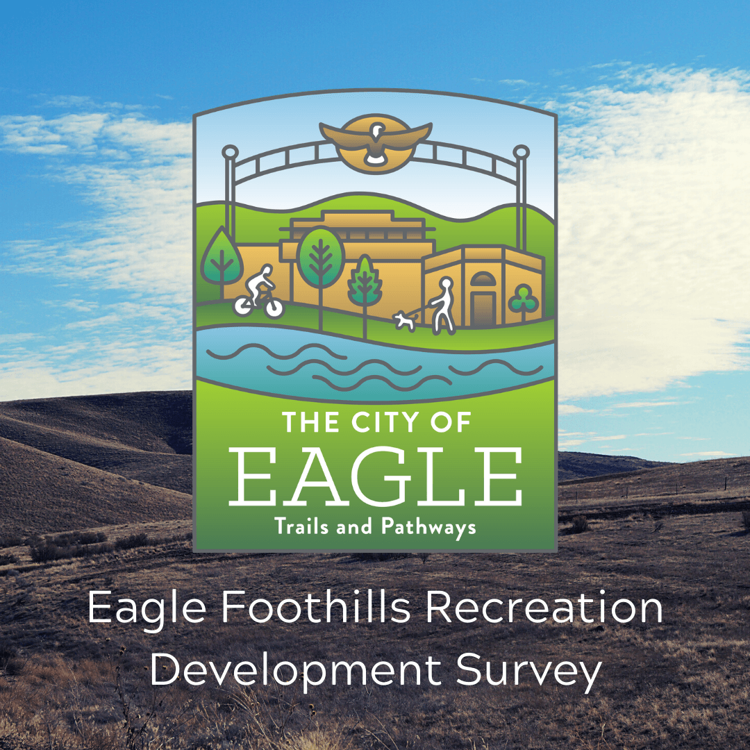"Text says ""Eagle Foothills Recreation Development Survey"" with Eagle Logo. Foothills in backgr"